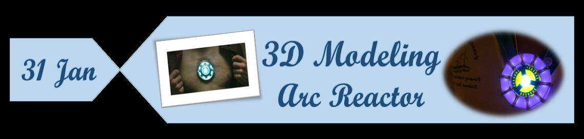 3D Modeling – Arc Reactor – Penang Science Cluster
